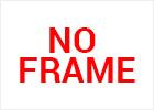 No Frame